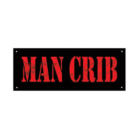 Man Crib Metal Sign