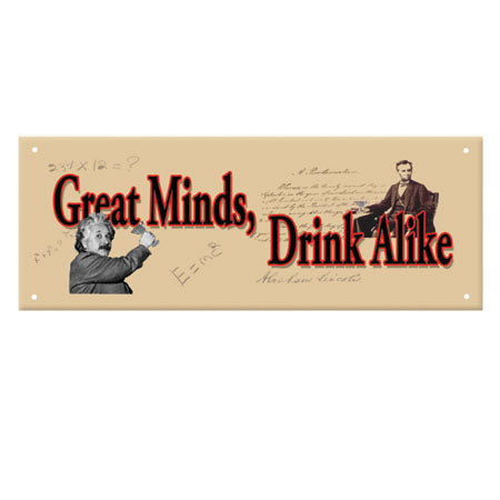 Great Minds Drink Alike Metal Sign