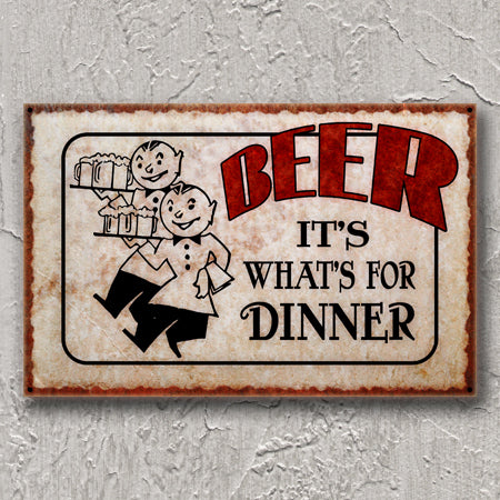 Beer For Dinner Metal Sign
