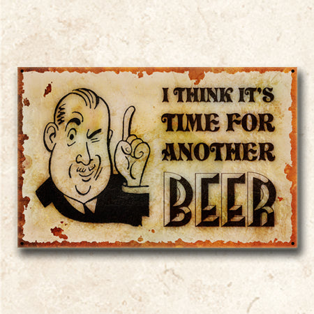 Time For Another Beer Metal Sign