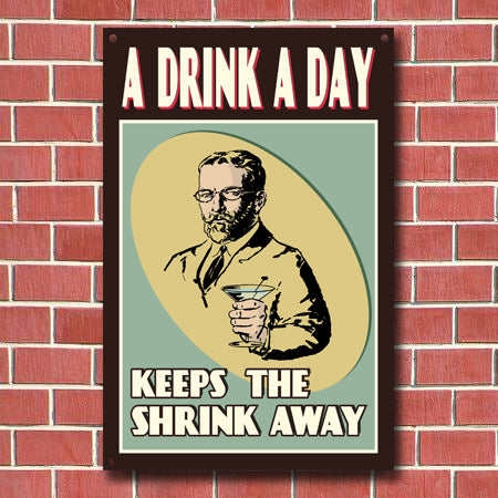 A Drink A Day Metal Sign