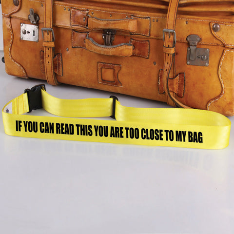 Bag Tag: If You Can Read This You Are Too Close To My Bag