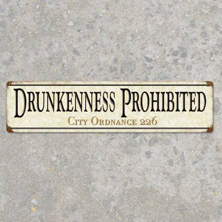 Drunkenness Prohibited Metal Sign