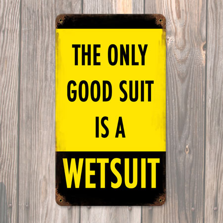 Wet Suit Metal Sign