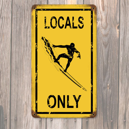 Locals Only Metal Sign