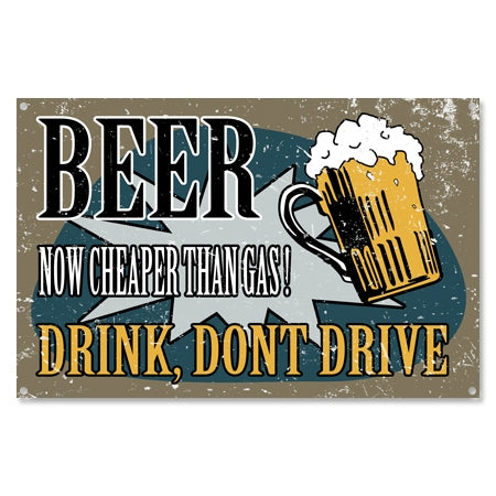 Vintage Style Drink Don't Drive Beer Sign