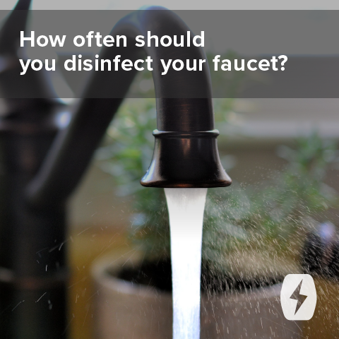 How often should you disinfect your faucet