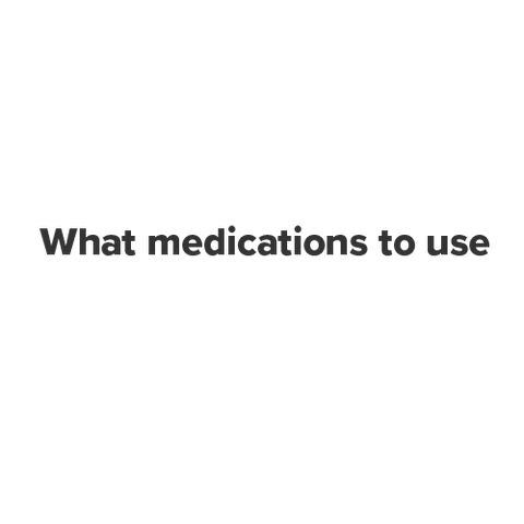 what medications to use