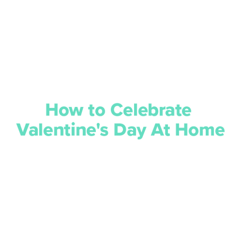 How to celebrate V-Day at home