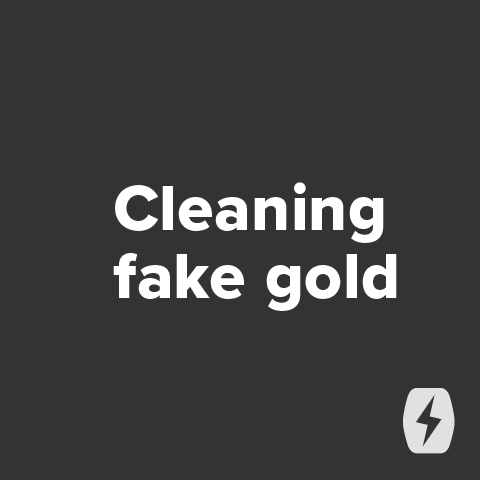 Cleaning fake gold