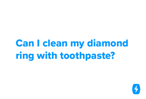 Can I clean my diamond ring with toothpaste?