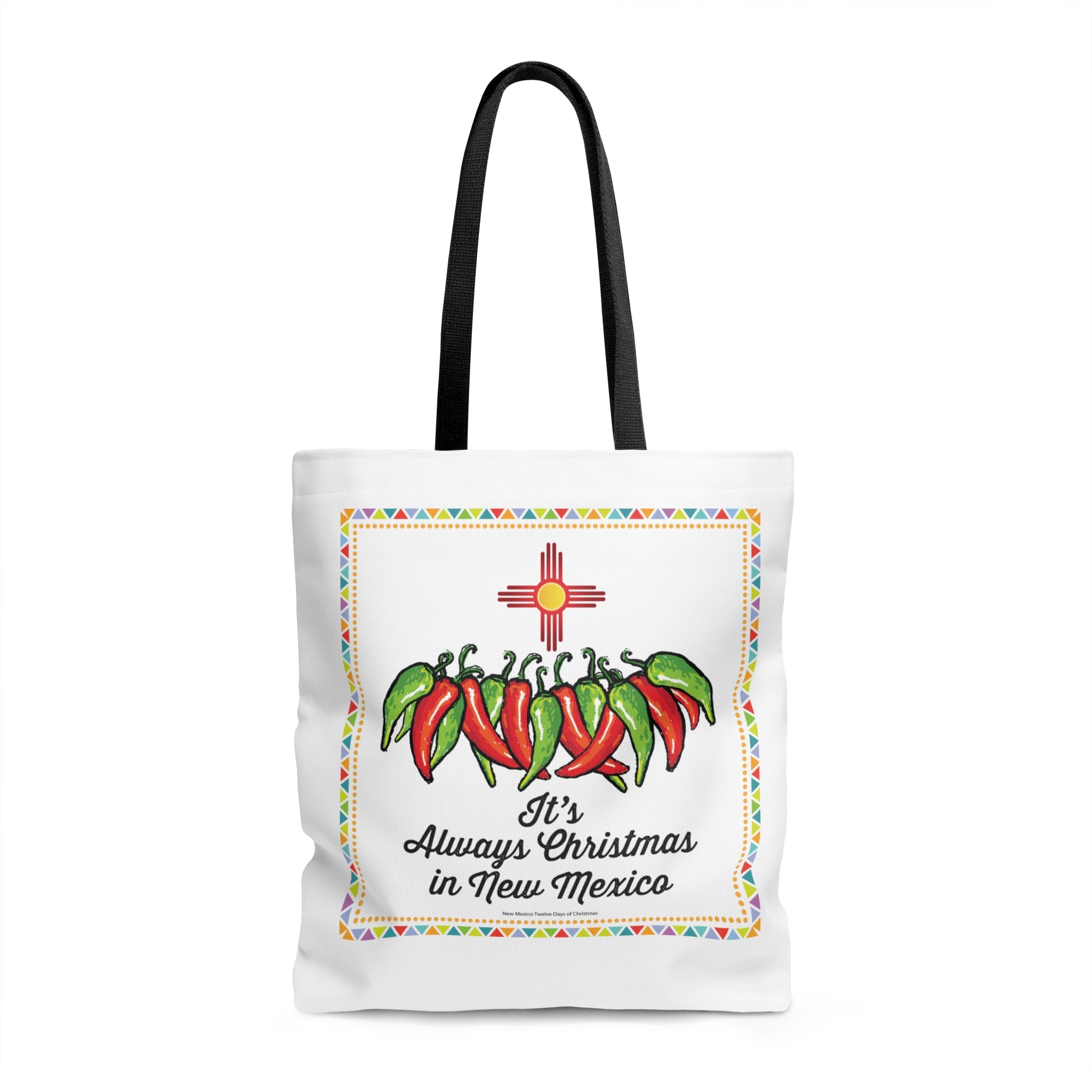 It's Always Christmas in New Mexico! (Tote Bag)