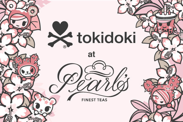 tokidoki at Pearl's Finest Teas