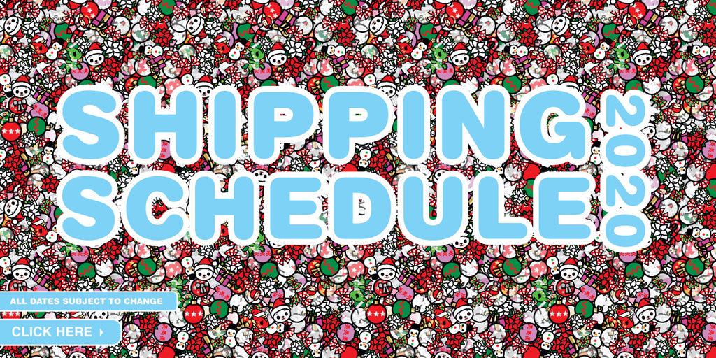 tokidoki Holiday Shipping Calendar