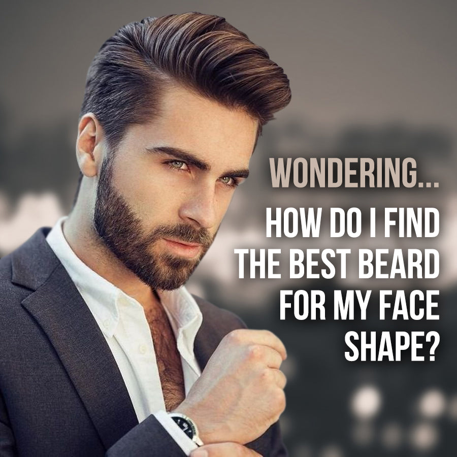 Wondering... How do I find the best beard for my face shape? Best Beard Styles 2018