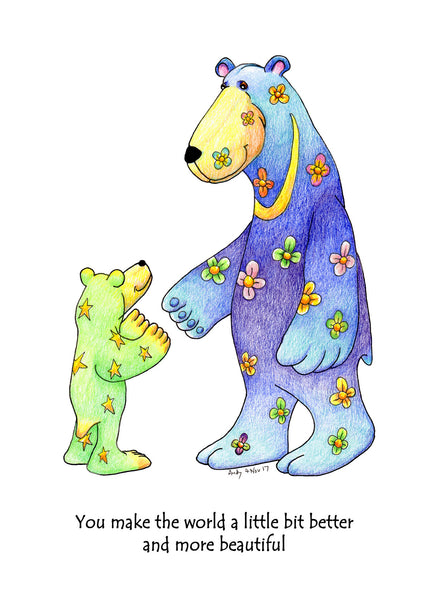 "Two colourful bears greeting each other, one is saying to the other ""You make the world a little better and more beautiful"""