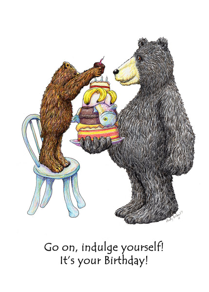Indulge Yourself! Birthday Card. If you can't indulge yourself on your birthday then when can you?