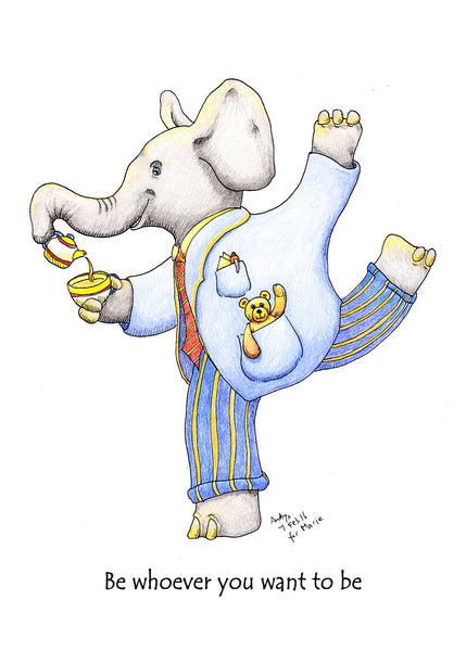 Be Whoever You Want To Be, greeting card. You could even be a well dressed, tea loving elephant!