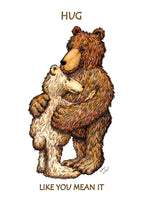 Hug Like You Mean It...  Sometimes a gentle hug just won't do. Two brown bears hugging, greeting card