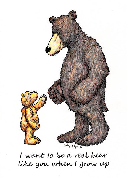High Hopes Greeting Card, 'I want to be a real bear like you when I grow up' teddy and bear card