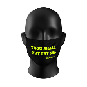 THOU SHALL NOT TRY ME MASK (NEON)