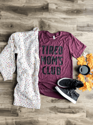Tired Mom's Club Tee - Loft21 Boutique