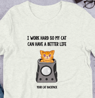 I Work Hard So My Cat Can Have a Better Life Short-Sleeve Unisex T-Shirt