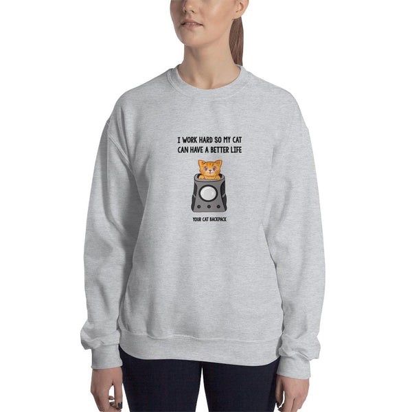 I WORK HARD FOR MY CAT - Crew Neck Sweatshirt
