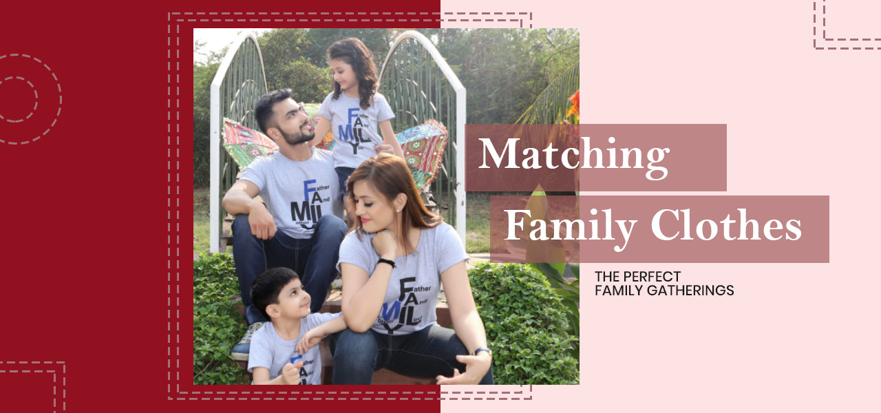 Quirky & Funny Matching Family Clothes for Perfect  Family Gatherings