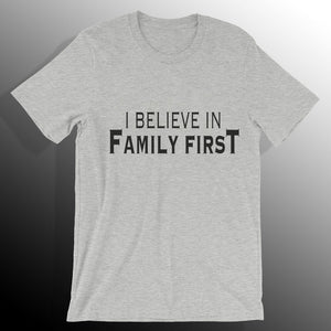 I believe in family first grey matching tees