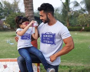 ALWAYS HER HERO, MATCHING DAD-DAUGHTER TEES