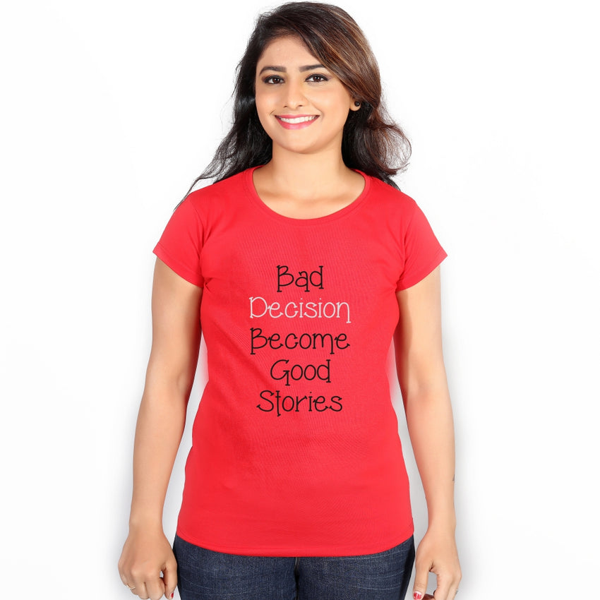 Bad Decision Good Story T-Shirts