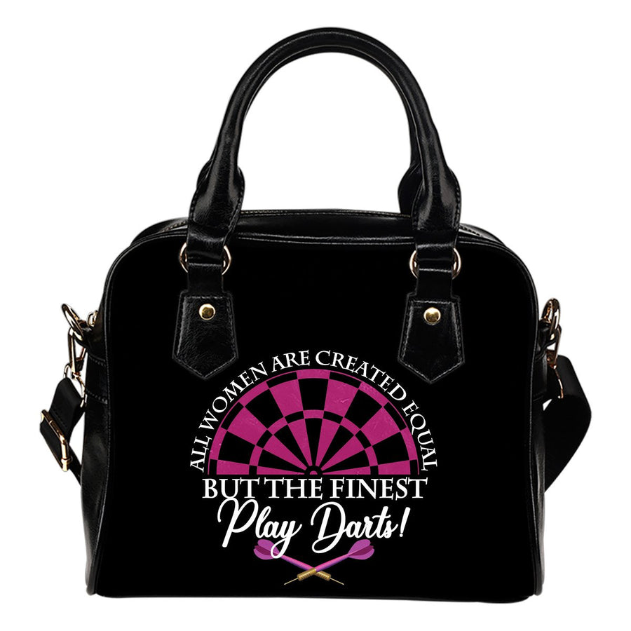 All Women Are Created Equal But The Finest Play Darts Shoulder Handbag