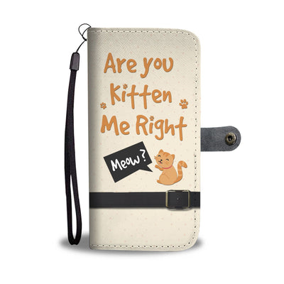 Are You Kitten Me Right Meow Wallet Case