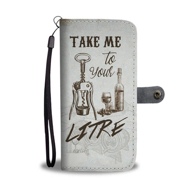 Take Me to your Litre Wallet Case