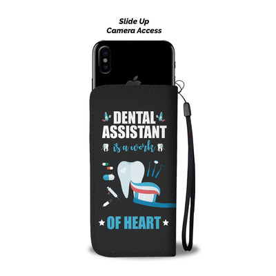 Dental Assistant is a Work of Heart Wallet Case