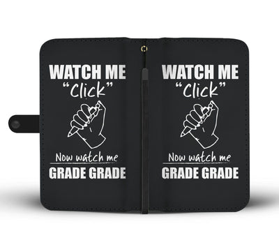 Teacher Watch My Grade Wallet Case