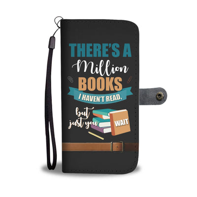 There's a Million Books I Haven't Read Wallet Case