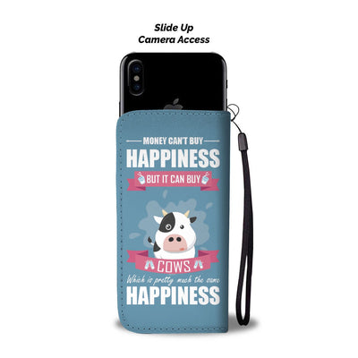 Money Can't Buy Happiness But It Can Buy Cows Wallet Case