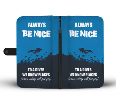 Always Be Nice To A Diver Wallet Case