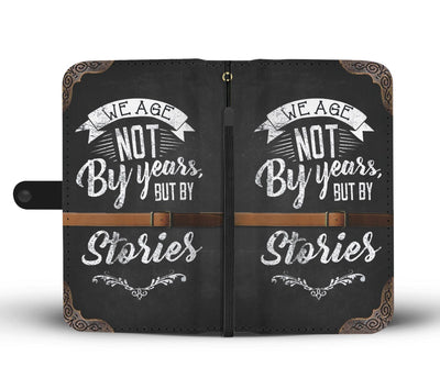 We Age Not By Years But By Stories Wallet Case