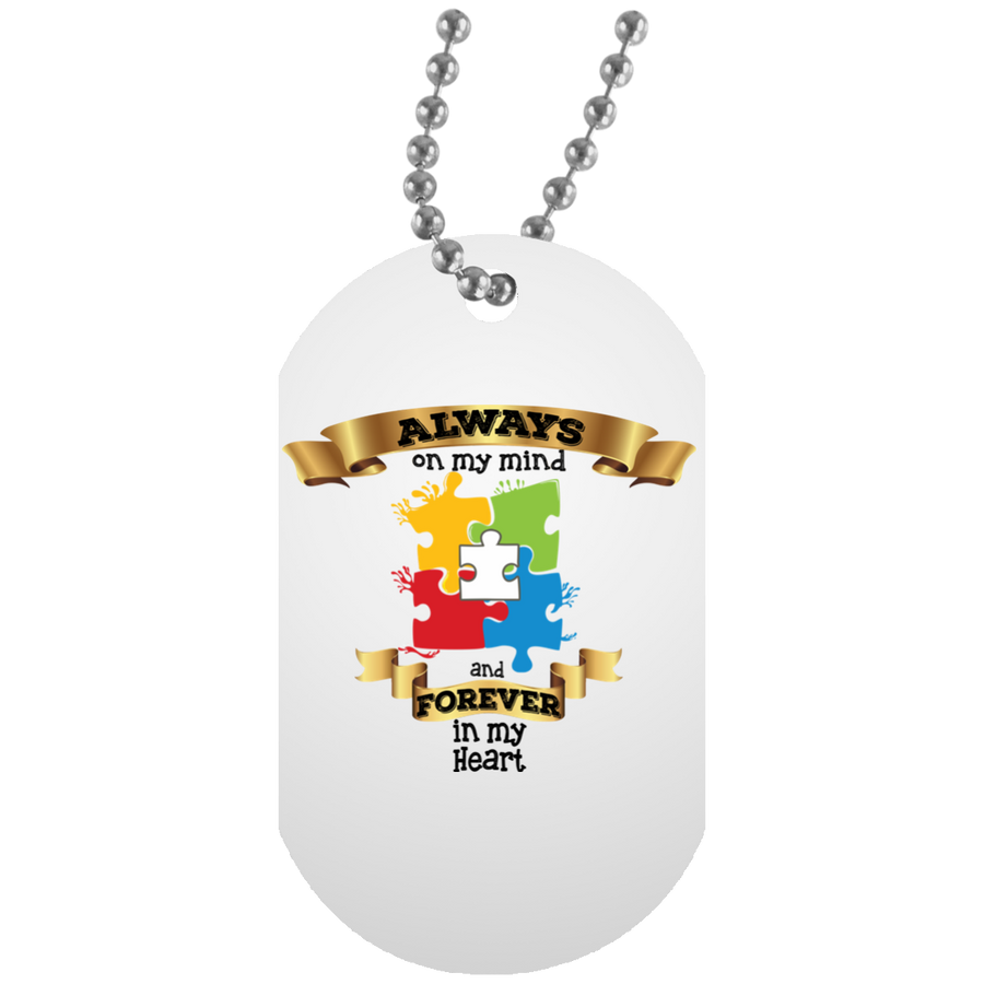 Always On My Mind Forever in My Heart White Dog Tag - Autism