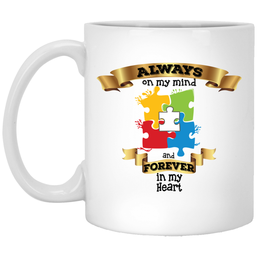 Always On My Mind Forever In My Heart 11 oz. White Mug  - Autism