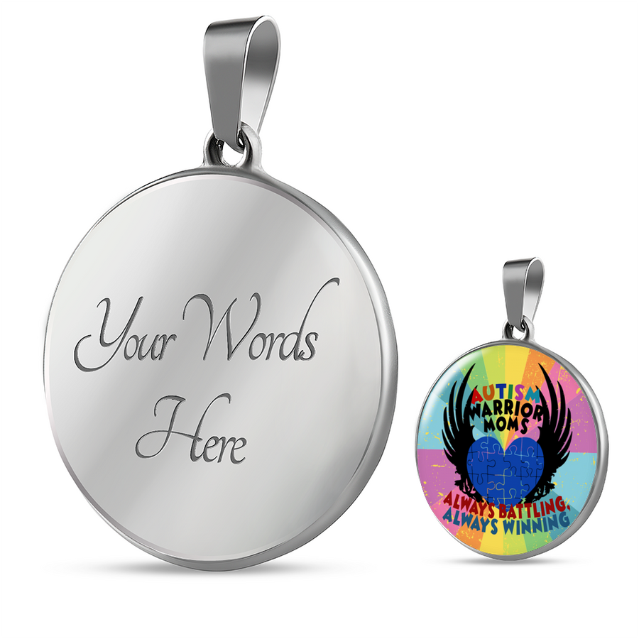 Autism Warrior Moms - Always Battling, Always Winning - Circle - Luxury Necklace or Bangle