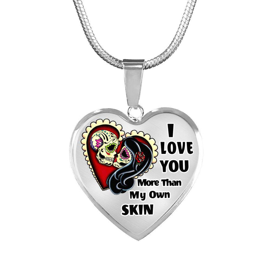 I Love You More Than My Own Skin - Skulls - Luxury Adjustable Necklace or Bangle