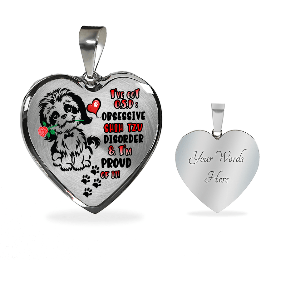 Obsessive Shih Tzu Disorder & Proud of It! with Dog Paw Prints and Heart Luxury Adjustable Necklace or Bangle