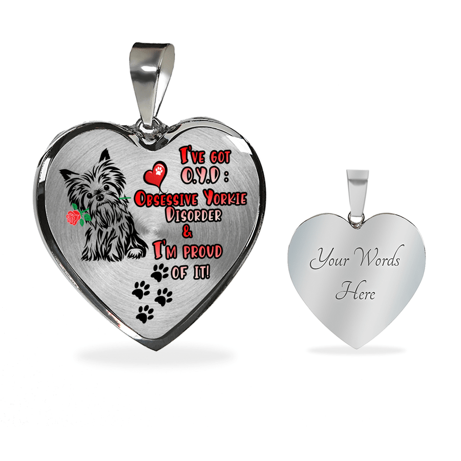 Obsessive Yorkie Disorder and Proud of It! with Dog Paw Prints Adjustable Luxury Necklace or Bangle