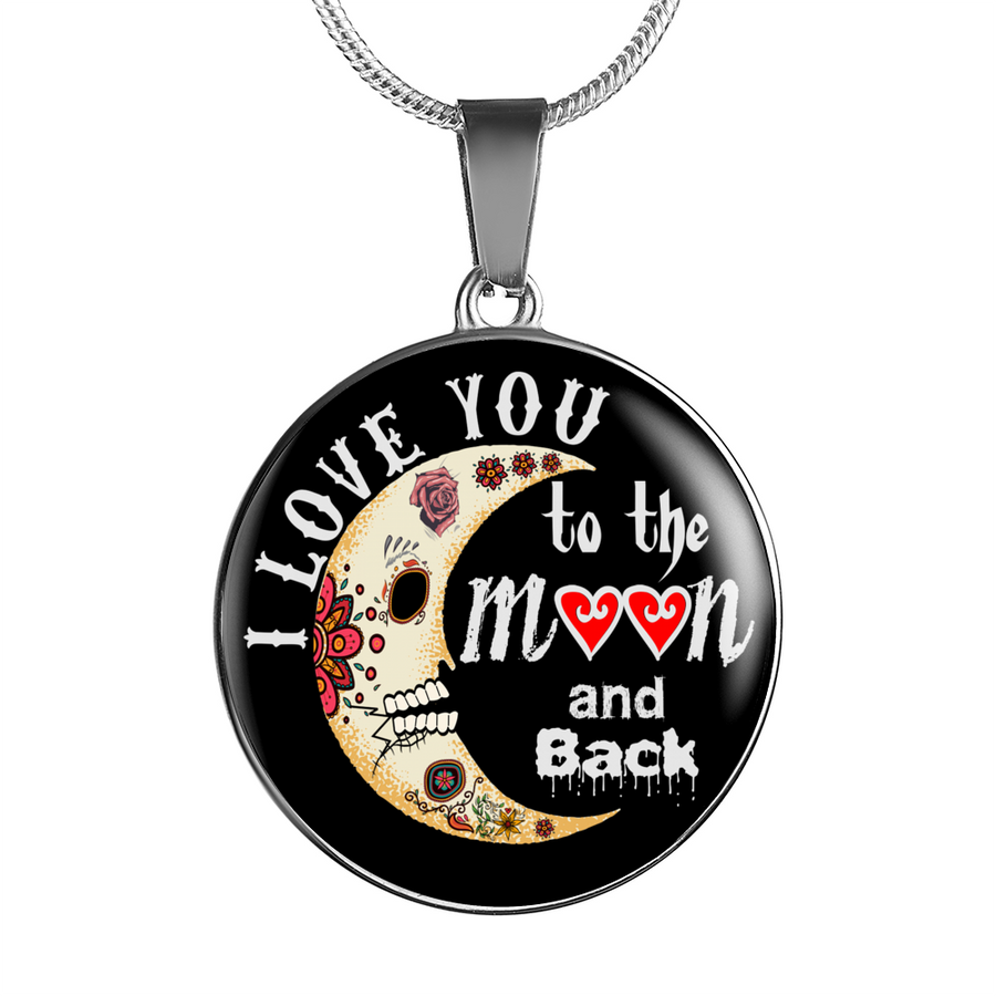 I Love You To The Moon and Back Sugar Skulls - Circle Luxury Adjustable Necklace or Bangle