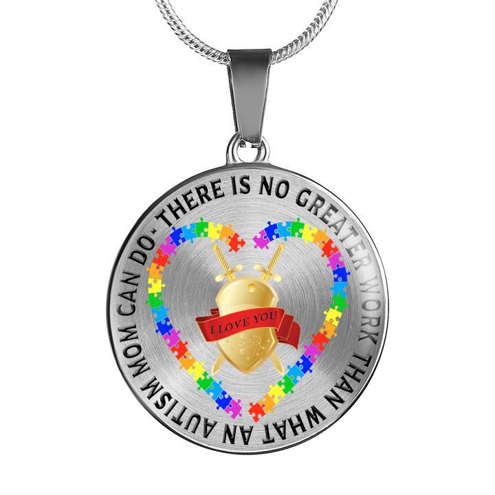 There Is No Greater Work Than What An Autism Mom Can Do - Circle - Luxury Necklace or Bangle