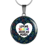 Loving Someone Needs No Words - Autism - Circle - Luxury Necklace or Bangle
